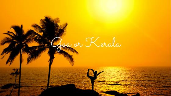 Goa or Kerala